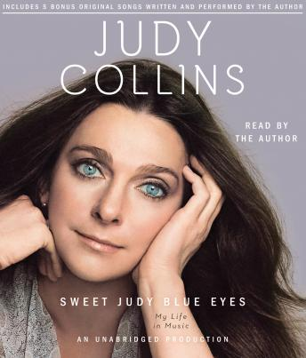 Sweet Judy Blue Eyes: My Life in Music, Judy Collins