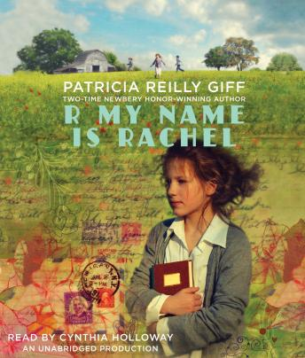 R My Name Is Rachel, Patricia Reilly Giff