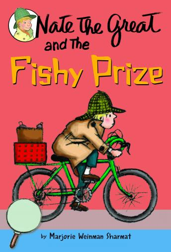 Nate the Great and the Fishy Prize, Marjorie Weinman Sharmat