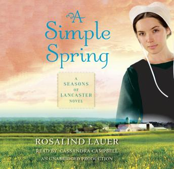 Simple Spring: A Seasons of Lancaster Novel, Rosalind Lauer