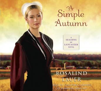 Simple Autumn: A Seasons of Lancaster Novel, Rosalind Lauer