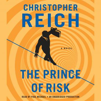 Prince of Risk: A Novel, Christopher Reich