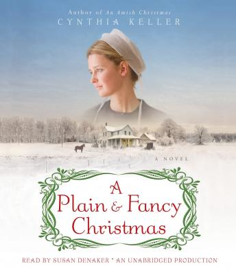 Plain & Fancy Christmas: A Novel, Cynthia Keller