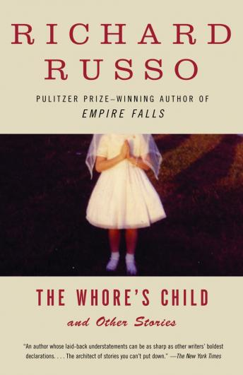 Whore's Child: Stories, Richard Russo