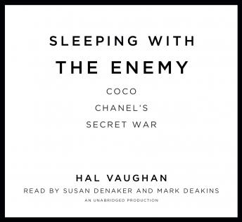 Sleeping with the Enemy: Coco Chanel's Secret War, Hal Vaughan