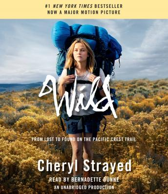 Wild: From Lost to Found on the Pacific Crest Trail, Cheryl Strayed