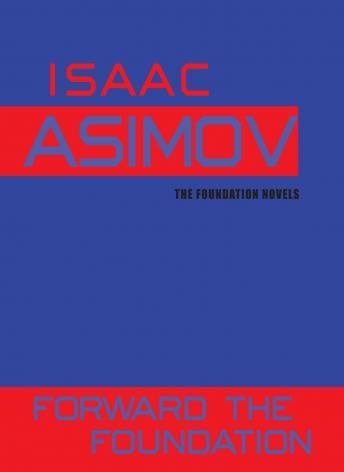 Forward the Foundation, Isaac Asimov