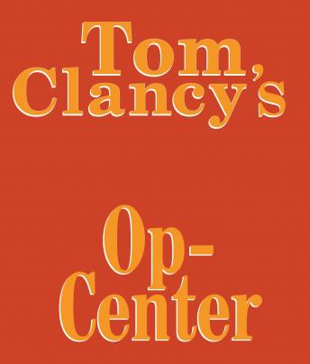 Tom Clancy's Op-Center #1, Steve Pieczenik, Jeff Rovin, Tom Clancy