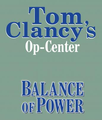 Download Tom Clancy's Op-Center #5: Balance of Power by Tom Clancy, Jeff Rovin, Steve Pieczenik