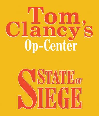 Tom Clancy's Op-Center #6: State of Siege, Steve Pieczenik, Jeff Rovin, Tom Clancy