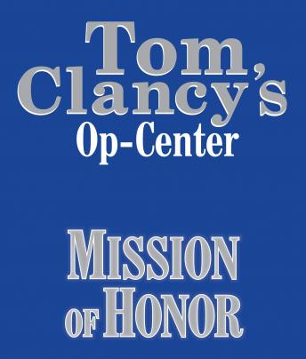 Tom Clancy's Op-Center #9: Mission of Honor, Steve Pieczenik, Jeff Rovin, Tom Clancy
