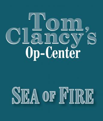 Sea of Fire, Tom Clancy