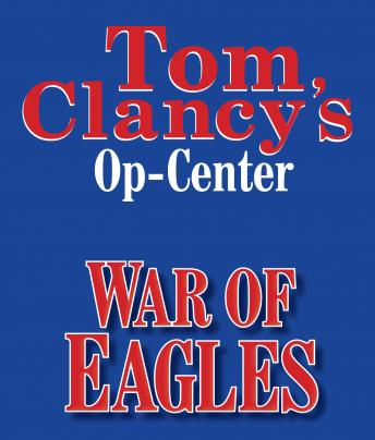 Tom Clancy's Op-Center #12: War of Eagles, Steve Pieczenik, Jeff Rovin, Tom Clancy