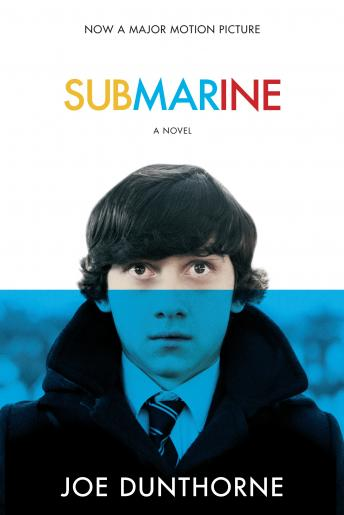 Submarine: A Novel, Joe Dunthorne