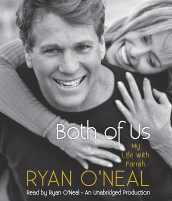 Download Both of Us: My Life with Farrah by Jodee Blanco, Ryan O'Neal, Kent Carroll