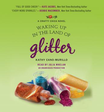 Waking Up in the Land of Glitter: A Crafty Chica Novel, Kathy Cano-Murillo