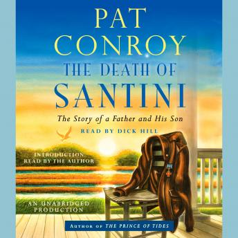 Death of Santini: The Story of a Father and His Son, Pat Conroy