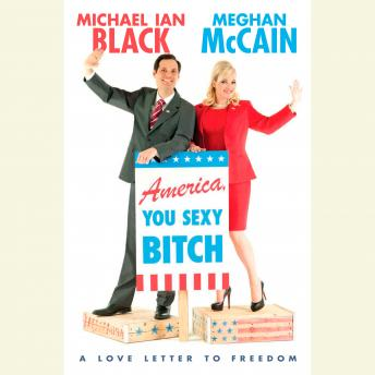 Download America, You Sexy Bitch: A Love Letter to Freedom by Meghan McCain, Michael Ian Black