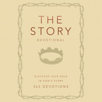 The Story Devotional: Discover Your Role in God's Story