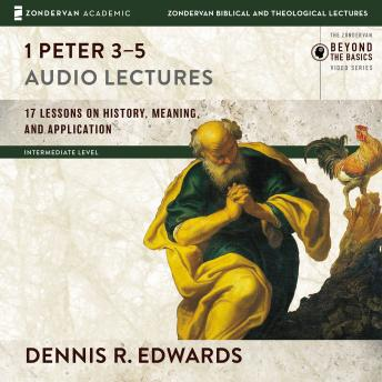 Download 1 Peter 3-5: Audio Lectures by Dennis R. Edwards