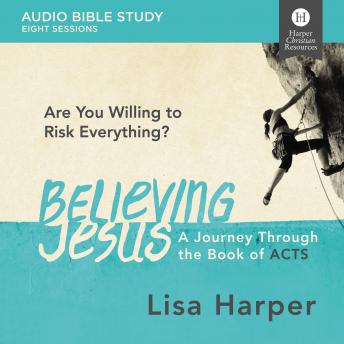 Believing Jesus: Audio Bible Studies: A Journey Through the Book of Acts