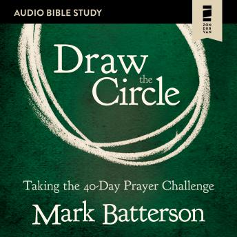 Draw the Circle: Audio Bible Studies: Taking the 40 Day Prayer Challenge