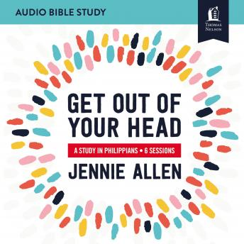 Get Out of Your Head: Audio Bible Studies: A Study in Philippians