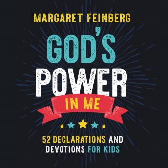 God's Power in Me: 52 Declarations and Devotions for Kids