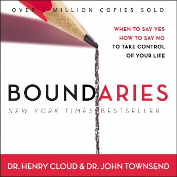 Download Boundaries: When To Say Yes, How to Say No by John Townsend, Henry Cloud