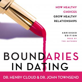 Boundaries in Dating: How Healthy Choices Grow Healthy Relationships sample.