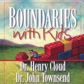 Download Boundaries with Kids: How Healthy Choices Grow Healthy Children by John Townsend, Henry Cloud