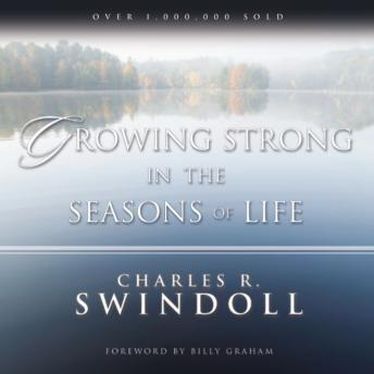 Growing Strong in the Seasons of Life, Charles R. Swindoll