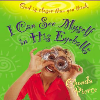 I Can See Myself in His Eyeballs, Chonda Pierce