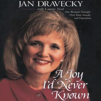 Joy I'd Never Known: When I Gave Up Control, I Found . . ., Jan Dravecky, Connie Neal