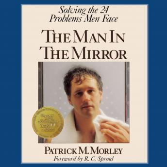 Man in the Mirror: Solving the 24 Problems Men Face, Patrick Morley