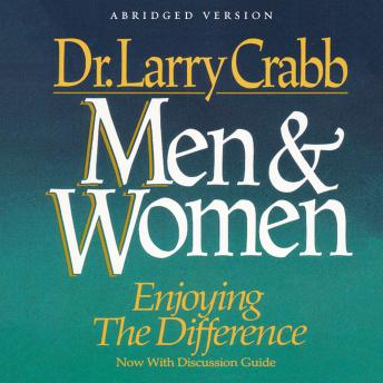 Men and Women: Enjoying the Difference, Larry Crabb