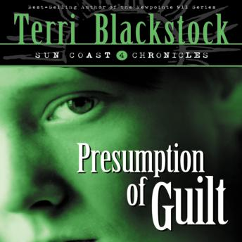 Presumption of Guilt: Book 4, Sandra Bovie, Terri Blackstock