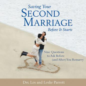 Saving Your Second Marriage Before It Starts, Les And Leslie Parrott