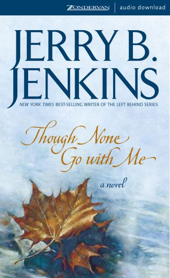 Listen to Though None Go with Me: A Novel by Jerry B