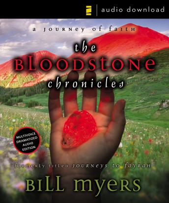 Bloodstone Chronicles : A Journey of Faith, Bill Myers