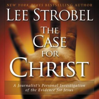 Case for Christ, Lee Strobel