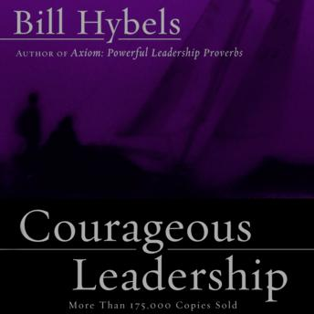 Courageous Leadership, Tom Casaletto, Bill Hybels