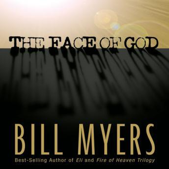 Face of God, Bill Myers