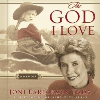 The God I Love: A Lifetime of Walking with Jesus