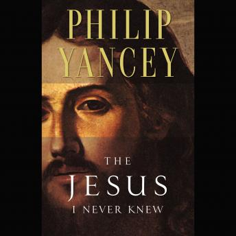 Download Jesus I Never Knew by Philip Yancey