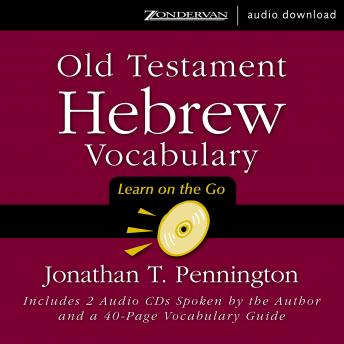 Old Testament Hebrew Vocabulary: Learn on the Go, Jonathan T. Pennington