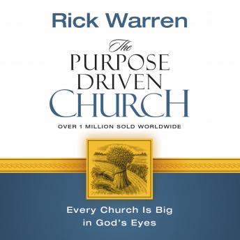 Purpose Driven Church: Growth Without Compromising Your Message and Mission, Jay Charles, Rick Warren
