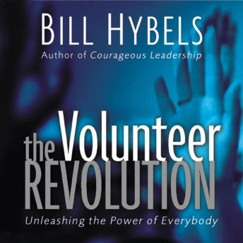 Volunteer Revolution: Unleashing the Power of Everybody, Bill Hybels