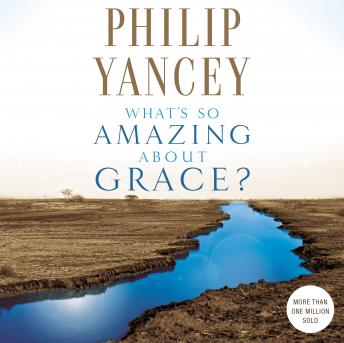 What's So Amazing About Grace?, Bill Richards, Philip Yancey