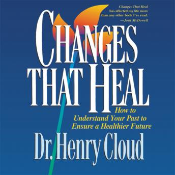 Changes That Heal, Henry Cloud